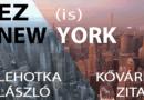 New York-i hangulat kerekedik majd a Margarétában